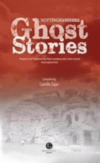 Nottinghamshire ghost stories