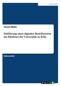 Einfuhrung Eines Digitalen Bestellwesens Am Klinikum Der Universitat Zu Koln