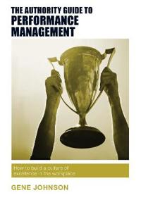 Authority guide to performance management - how to build a culture of excel