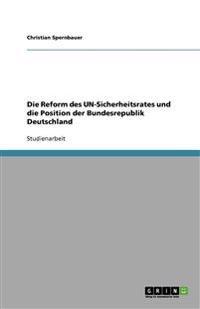 Die Reform Des Un-Sicherheitsrates Und Die Position Der Bundesrepublik Deutschland