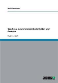 Coaching - Anwendungsmoglichkeiten Und Grenzen