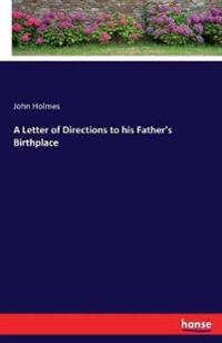 A Letter of Directions to his Father's Birthplace