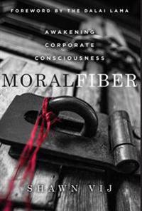 Moral Fiber: Awakening Corporate Consciousness