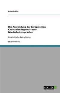 Die Anwendung Der Europaischen Charta Der Regional- Oder Minderheitensprachen