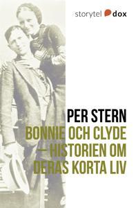 Bonnie och Clyde – Historien om deras korta liv