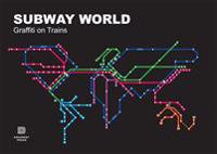 Subway world : graffiti on trains