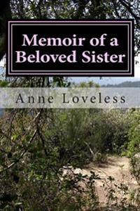 Memoir of a Beloved Sister