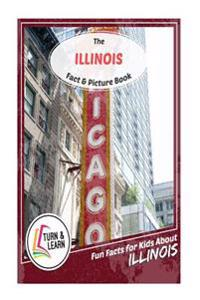 The Illinois Fact and Picture Book: Fun Facts for Kids about Illinois