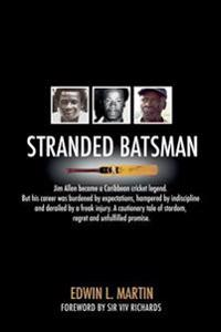 Stranded Batsman: The Story of Caribbean Cricket Legend Jim Allen