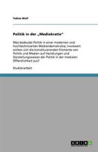 """Politik in Der """"mediokratie"""""""