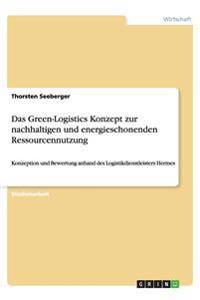 Das Green-Logistics Konzept Zur Nachhaltigen Und Energieschonenden Ressourcennutzung