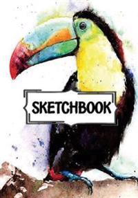 Sketchbook: Toco Toucan Bird: 120 Pages of 7 X 10 Blank Paper for Drawing, Doodling or Sketching (Sketchbooks)
