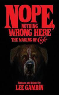 Nope, Nothing Wrong Here: The Making of Cujo (Hardback)