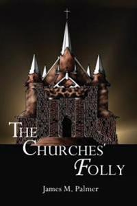 The Churches' Folly: False Assurance