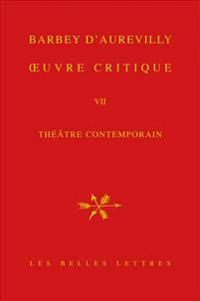 Jules Amedee Barbey D'Aurevilly, Oeuvre Critique VII: Theatre Contemporain.