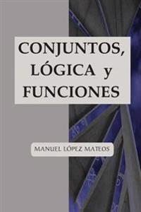 Conjuntos, Logica y Funciones
