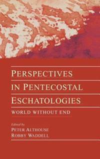 Perspectives in Pentecostal Eschatologies