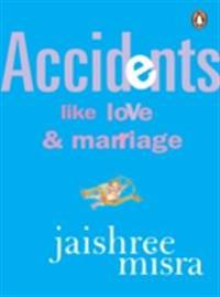 Accidents Like Love & Marriage