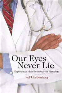 Our Eyes Never Lie: Experiences of an Entrepreneur Physician