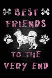 Best Friends to the Very End: Malamute, Dog Memory Book, Pet Loss Grief Books, 6x9, 108 Lined Pages (Dog Journal)