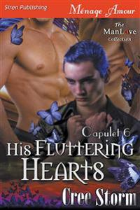 His Fluttering Hearts [Capulet 6] (Siren Publishing Menage Amour Manlove)