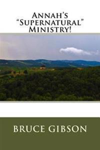 Annah's Supernatural Ministry!