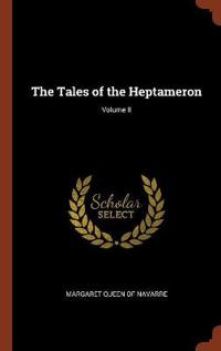 The Tales of the Heptameron; Volume II