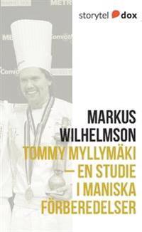 Tommy Myllymäki – En studie i maniska förberedelser