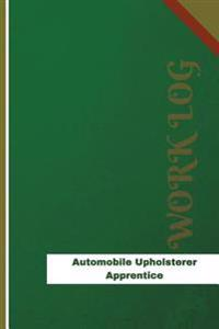 Automobile Upholsterer Apprentice Work Log: Work Journal, Work Diary, Log - 126 Pages, 6 X 9 Inches