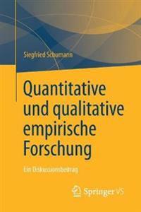 Quantitative Und Qualitative Empirische Forschung: Ein Diskussionsbeitrag