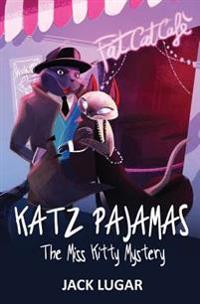 Katz Pajamas: The Miss Kitty Mystery