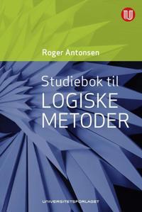 Studiebok til Logiske metoder - Roger Antonsen pdf epub