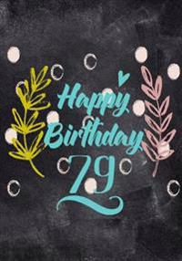 Happy Birthday 79: Journal Notebook Keepsake for Best Wishes Messages & Doodles