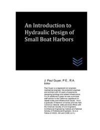 An Introduction to Hydraulic Design of Small Boat Harbors
