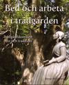 Bed och arbeta i trädgården : trädgårdskonsten i tro och tradition