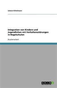 Integration von Kindern und Jugendlichen mit Verhaltensstörungen in Regelschulen