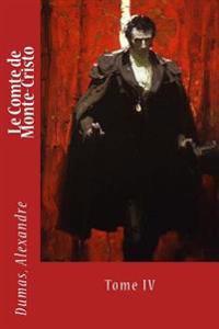Le Comte de Monte-Cristo: Tome IV