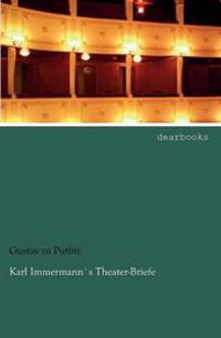 Karl Immermanns Theater-Briefe