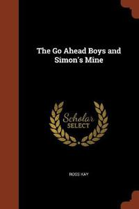 The Go Ahead Boys and Simon's Mine