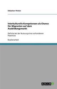 Interkulturelle Kompetenzen ALS Chance Fur Migranten Auf Dem Ausbildungsmarkt
