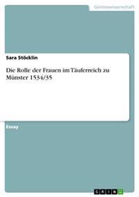 Die Rolle der Frauen im Täuferreich zu Münster 1534/35