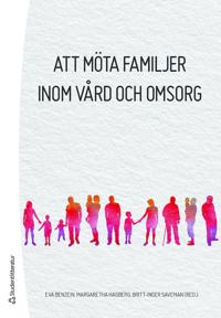 Att möta familjer inom vård och omsorg