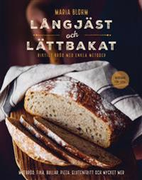 Långjäst och lättbakat : riktigt bröd med enkla metoder
