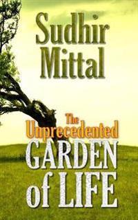 The Unprecedented Garden of Life