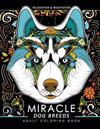 Miracle Dog Breeds Coloring Book: Design for Dog Lover (Siberian Husky, Pug, Labrador, Beagle, Poodle, Pitbull, Puppy and Friend)