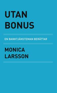 Utan bonus : en banktjänsteman berättar