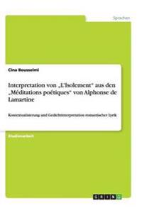 """Interpretation Von """"l'isolement Aus Den """"meditations Poetiques Von Alphonse de Lamartine"""