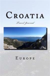 Croatia Travel Journal: Travel Journal with 150 Lined Pages