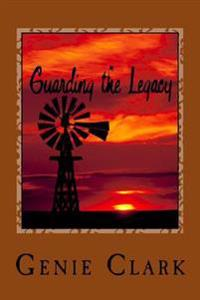 Guarding the Legacy: A Texas Ranch Romance