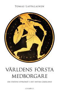 Världens första medborgare - Om statens uppkomst i det antika Grekland